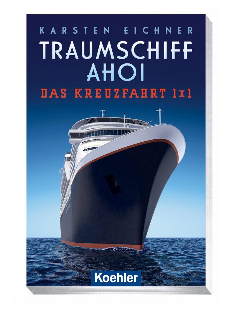 Rezension des Buches Traumschiff Ahoi – Das Kreuzfahrt 1×1 von Dr. Karsten Eichner, das vor allem für Neulinge in der Kreuzfahrt gut geeignet ist.