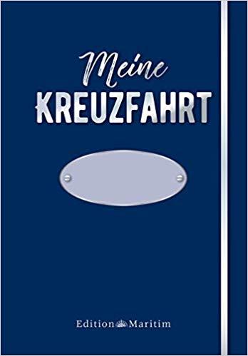 Buchrezension Meine Kreuzfahrt - Das Reisetagebuch zum Ausfüllen, von Monika Weber, Verlag Edition Maritim. schönes Geschenk, gerade für Kreuzfahrtneulinge