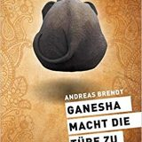 Buchrezension von Ganesha mcht die Türe zu von Andreas Brendt aus dem Conbook-Verlag, Indien-Abenteuer mit Blick hinter die Kulissen des Esoterik-Gewerbes