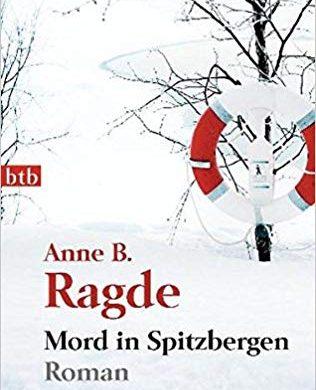 Rezension Buch Mord in Spitzbergen von Anne B. Ragde aus dem btb Verlag, kein reiner, Krimi ist dieses, sondern eher ein Frauenroman
