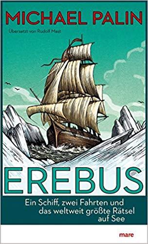 Rezension Buch Erebus von Michael Palin aus dem mare Verlag, spannend erzählt und gründlich recherchiert – eine absolute Empfehlung