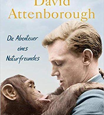 Rezension Buch Die Abenteuer eines Naturfreundes von Sir David Attenborough, Terra Mater Verlag, spannendes und unterhaltsames Buch der Ikone des Tierfilms