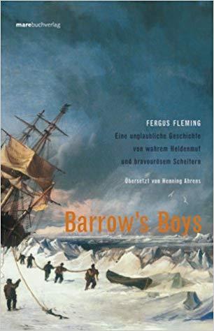 Rezension Buchbesprechung Barrowa Boys von Fergus Fleming aus dem mare Verlag: Grandioses, absolut lesenswertes und kurzweiliges Buch
