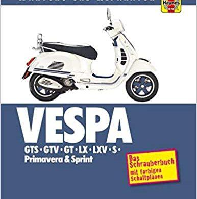Rezension: Vespa GTS, GTV, GT, LX, LXV, S, Primavera & Sprint: Wartung und Reparatur von Mattew Coombs aus dem DeliusKlasing Verlag, Top!