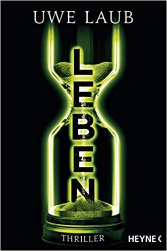 """Rezension / Buchbesprechung: Thriller """"Leben"""" von Uwe Laub, Heyne Verlag. Wissenschaftliche Fakten und eine überaus spannende Handlung - absolute Empfehlung"""