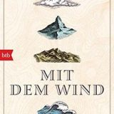 """Rezension, Buchbesprechung """"Mit dem Wind"""" von Nick Hunt, btb Verlag: viel Wissenswertes, nicht nur für Windjäger, sondern auch für Natur- und Kulturfreunde."""