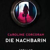 """Buchkritik / Rezension / Besprechung """"Die Nachbarin"""" von Caroline Corcoran aus dem Heyne Verlag: ruhige Entwicklung, spannendes Ende"""