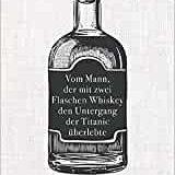 """Buchbesprechung / Rezension """"Vom Mann, der mit zwei Flaschen Whisky den Untergang der Titanic überlebte"""" von Giles Milton"""