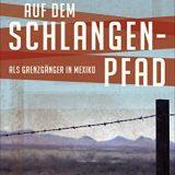 Rezension Buchkritik Auf dem Schlangenpfad von Paul Theroux, Verlag Hoffmann & Campe. Lebendig und glänzend stilistisch ausgeprägt.