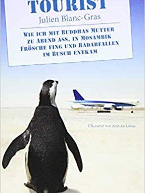 """Buchbesprechung / Rezension """"Tourist"""" von Julien Blanc-Gras, mare-Verlag. Ideale Lektüre für derzeit Reiseverhinderte und Sessel-Touristen"""