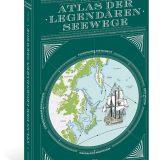 Buchrezension von Atlas der legendären Seewege von Francois Chevalier aus dem DeliusKlasing Verlag: ein großartig gestaltetes und spannendes Werk.