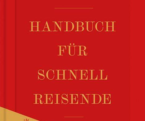 """Rezension Buch """"Handbuch für Schnellreisende"""". Das Beste aus den ersten 100 Jahren """"Baedeker"""", von Christian Koch, erschienen im Baedeker Verlag."""
