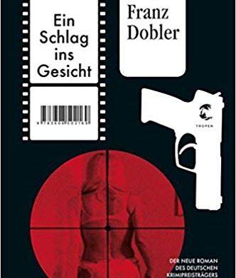 Rezension Buch von Franz Dobler - Ein Schlag ins Gesicht -, Krimi um Robert Fallner aus dem Heyne Verlag. Wortgewaltig, witzig, Mileuschilderungen