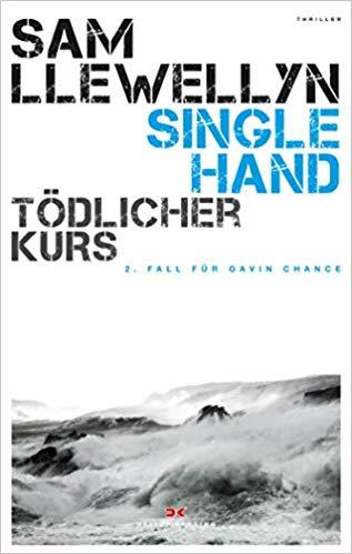 """Buchrezension von """"Singlehand - Tödlicher Kurs"""" von Sam llewellyn aus dem DeliusKlasing Verlag.Ein packender Segel-Thriller vor der Westküste Schottlands"""