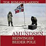 Rezension Buch Amundsen - Bezwinger beider Pole, Tor Bormann-Larsen aus dem mare Buchverlag. Umfassende Biografie mit bislang unveröffentlichten Dokumenten