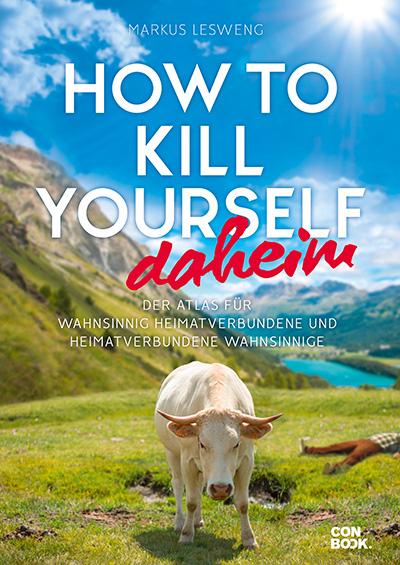 """Rezension Buch """"How to kill yourself daheim"""" von Markus lensweg aus dem Conbook Verlag. Kurzweilig, salopp und tiefschwarzem Humor."""