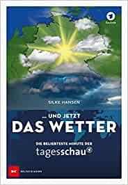 """Rezension Buch """"Und jetzt das Wetter"""" von Silke Hansen, Leiterin des ARD-Wetterstudios. Wirklich ein gelungenes Sachbuch mit vielen Anekdoten."""