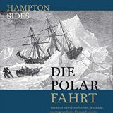 """Rezension / Buchbesprechung """"Die Polarfahrt"""" von Hampton Sides aus dem mare Verlag: Hervorragend recherchiert und bis zur letzten Seite spannend."""