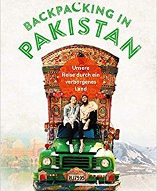 """Rezension I Buchbesprechung """"Backpacking in Pakistan von Clemens Sehi und Anne Steinbach, perfekte Mixtur aus Abenteuerreisebericht & kulturellen Highlights"""