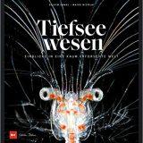 """Rezension / Buchbesprechung """"Tiefseewesen"""" von Solvin Zankl & Maike Nicolai aus dem Delius Klasing Verlag: ungewöhnlicher Fotoband & einzigartiges Projekt"""