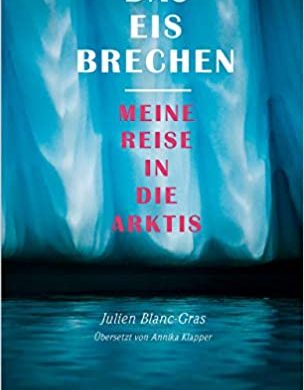 Das Eis brechen von Julien Blanc-Grass aus dem mare-Verlag,Buchkritik / Rezension: Mit einer ordentlichen Prise trockenem Humor erzählt