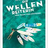 """Buchbesprechung / Rezension """"Die Wellenreiterin"""" von Liz Clarke, DeliusKlasing Verlag. Ein Roadtrip auf dem Meer, für Wassersportbegeisterte"""