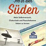 """Rezension """"Ab in den Süden"""" von Are Kalvø, Dumont Reiseverlag herrlich seichtes Buch, welches einem ein großes Lächeln ins Gesicht zaubert"""