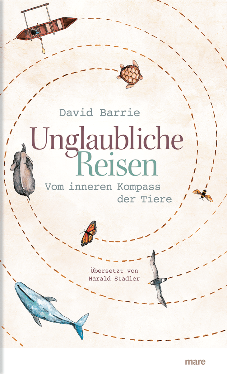 Rezension / Buchbesprechung Unglaubliche Reisen von David Barrie, mare Verlag, zugleich informativ und unterhaltsam