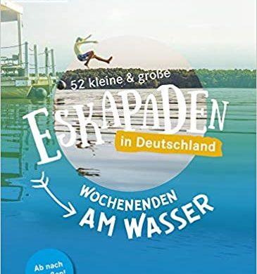 Buchkritik / Rezension 52 kleine & große Eskapaden am Wasser aus dem Dumont Verlag - nichts wie ab nach draußen und ausprobieren!