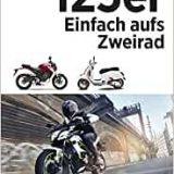 Rezension / Buchkritik 125-ER: EINFACH AUFS ZWEIRAD von Dirk Mangartz, Delius Klasing Verlag, guter Ratgeber mit vielen Tipps und Hinweisen