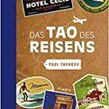 """Rezension Kritik Buch """"Das Tao des Reisens"""" von Paul Theroux aus dem Atlantik Verlag (Hoffmann & Campe), hervorragende Anthologie"""