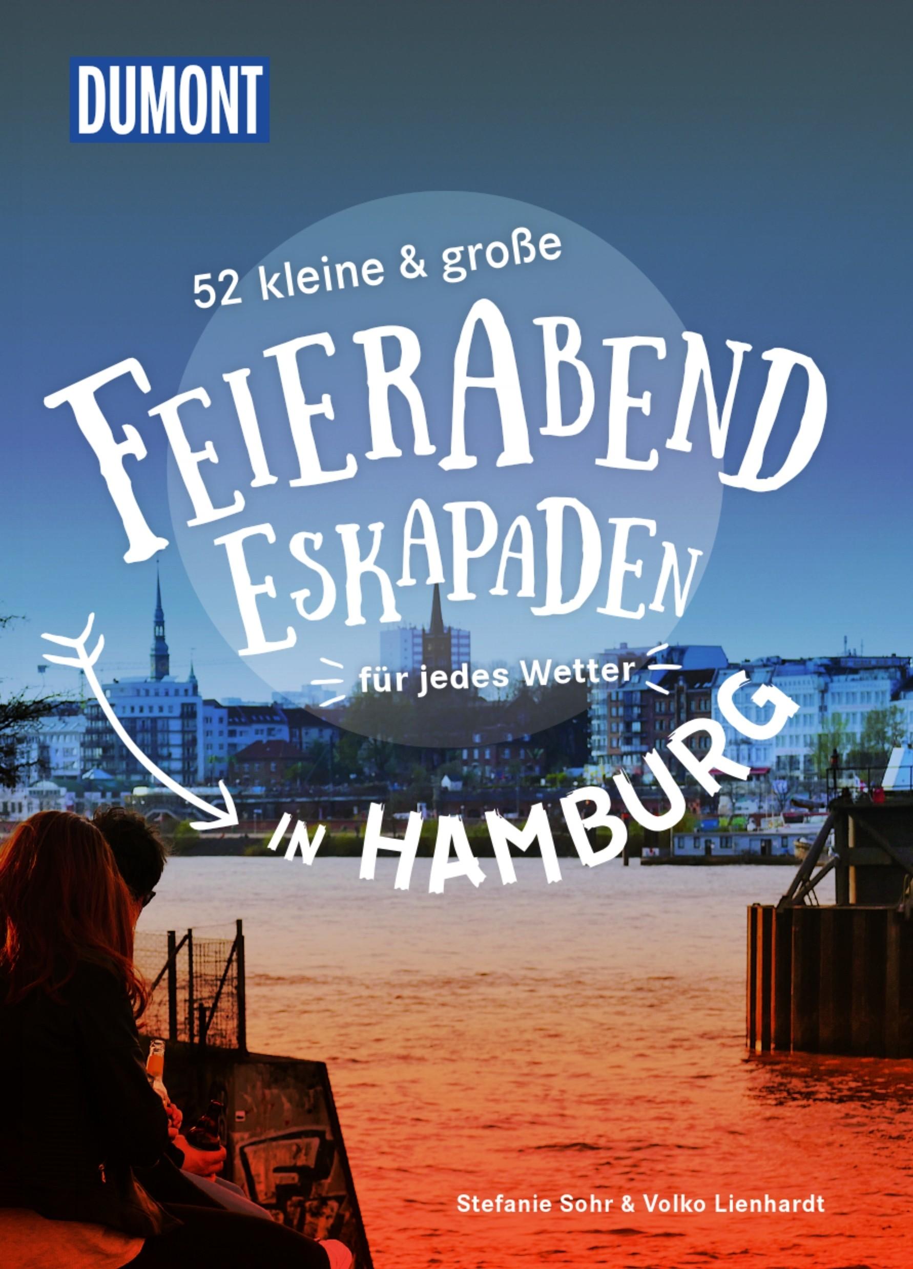 Buchkritik / Rezension 52 KLEINE & GROßE FEIERABENDESKAPADEN HAMBURG aus dem Dumont Verlag, ideal zur Vorbereitung auf einen Hamburg-Trip