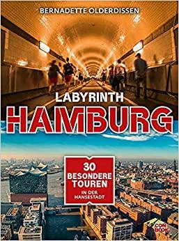 Buchbesprechung / Rezension Labyrinth Hamburg von Bernadette Olderdissen, Conbook Verlag. Ein Führer mit ungewöhnlichen Touren und Tipps