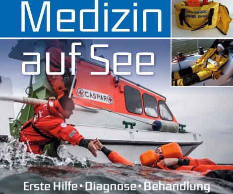 Buchkritik / Rezension Medizin auf See, Meinhard Kohfahl, Delius Klasing Verlag. Umfassendes Erste-Hilfe-Nachschlagewerk für (Freizeit)Skipper