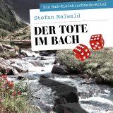 """Buchkritik / Rezension """"Der Tote im Bach"""", Stefan Maiwald, Servus Verlag. Guter Regionalkrimi mit viel Lokalkolorit und Ortskenntnis"""