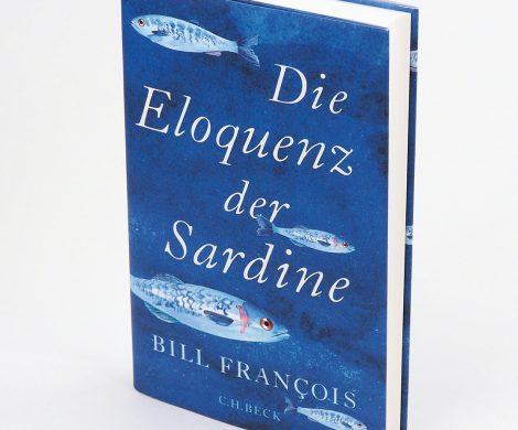 """Rezension / Buchkritik """"Die Eloquenz der Sardine"""", Bill François, C.H. Beck Verlag. Unterhaltsam, spannend und ein sprachlicher Hochgenuss."""